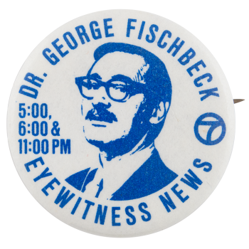 Dr George Fischbeck Entertainment Button Museum