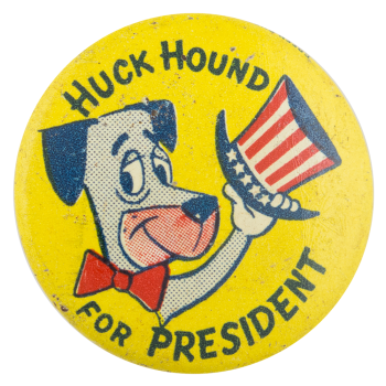 Huck Hound for President Entertainment Button Museum