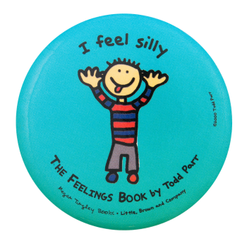 I Feel Silly The Feelings Book Entertainment Button Museum