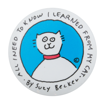 I Learned From My Cat Entertainment Button Museum