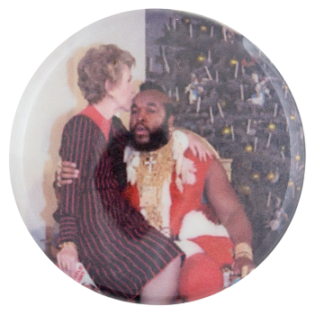 Nancy Reagan and Mr T Entertainment Button Museum