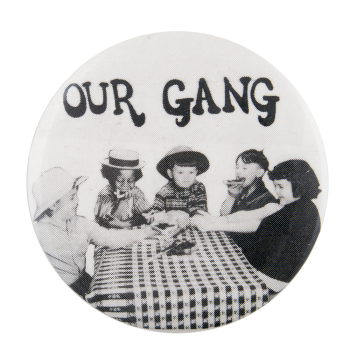 Our Gang Entertainment Button Museum
