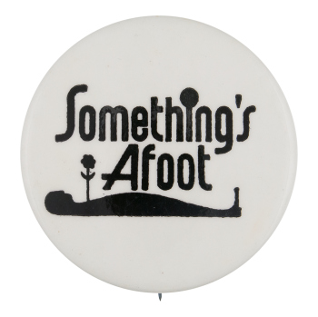 Something's Afoot Entertainment Button Museum
