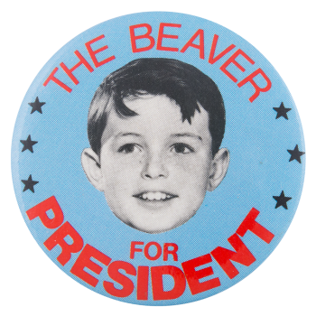The Beaver For President Entertainment Button Museum