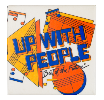 Up With People Beat of the Future Music Button Museum