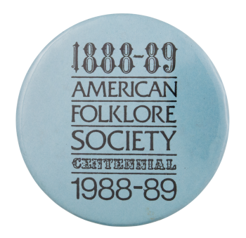 American Folklore Society Centennial Event Button Museum