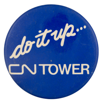 Do It Up CN Tower Event Button Museum