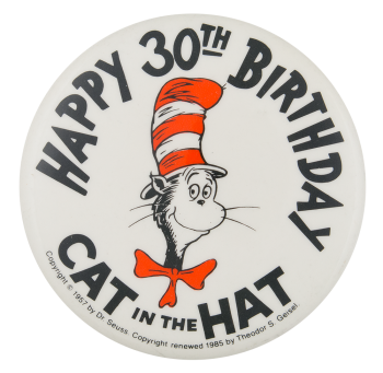 Happy 30th Birthday Cat in the Hat Event Button Museum