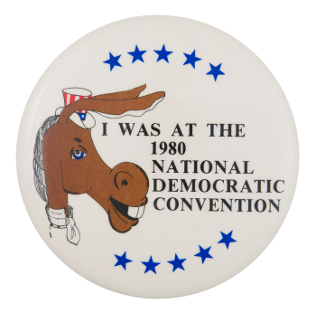 I Was at the 1980 National Democratic Convention Event Button Museum