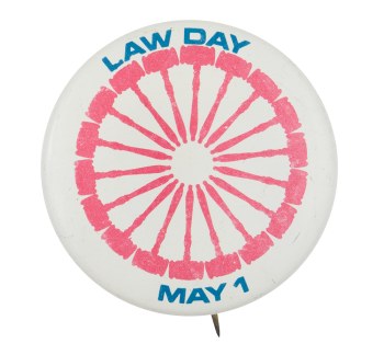 Law Day May 1 Event Button Museum