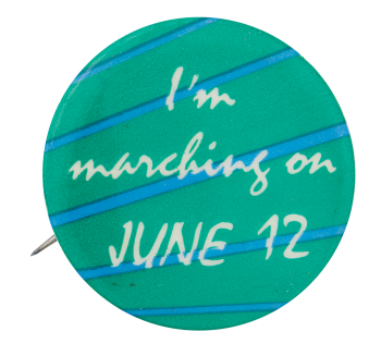 Marching on June Twelfth Events Button Museum