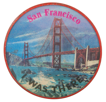 San Francisco I Was There Event Button Museum