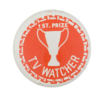 First Prize TV Watcher Humorous Button Museum