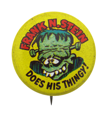 Frank N. Stein Does His Thingy Humorous Button Museum