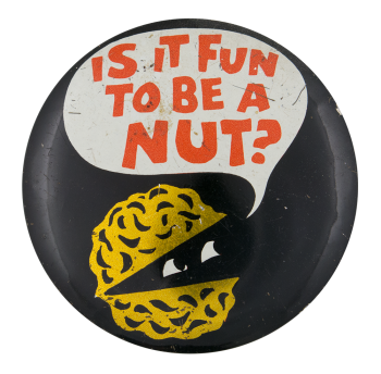 Fun to be a Nut Humorous Button Museum