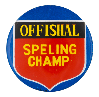 Offishal Spelling Champ Humorous Button Museum
