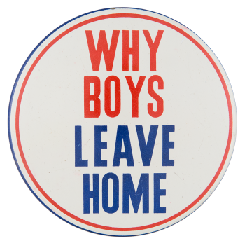 Why Boys Leave Home Humorous Button Museum