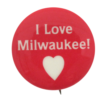 I Love Milwaukee I heart Button Museum