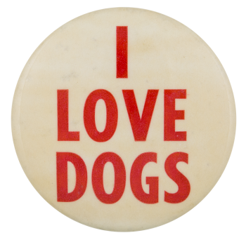 I Love Dogs I Heart Button Museum