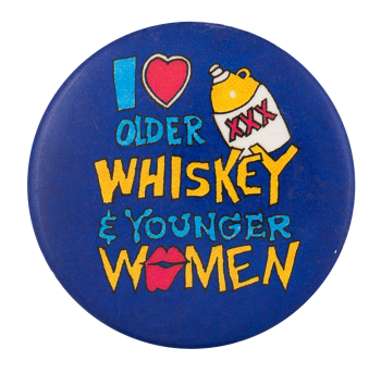 I Love Older Whiskey I Heart Buttons Button Museum