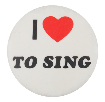 I Love to Sing I Heart Buttons Button Museum