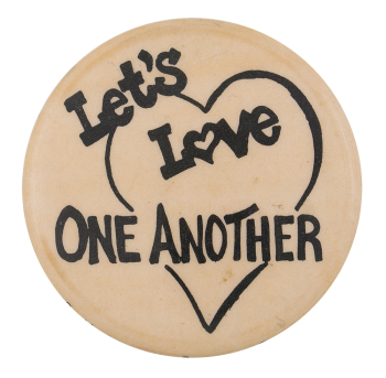 Let's Love One Another I ♥ Buttons Button Museum