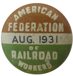 American Federation Of Railroad Workers 1931, Cause, Button Museum