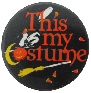 This Is My Costume, Social Lubricators, Button Museum