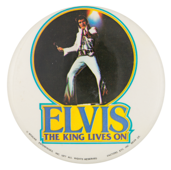 Elvis the King Lives On Music Button Museum