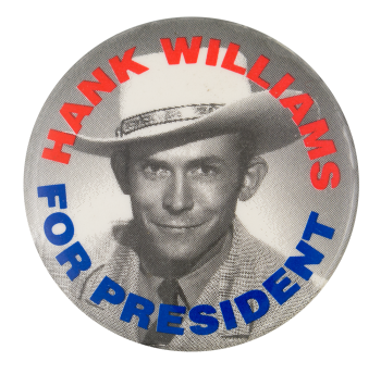Hank Williams for President Music Button Museum