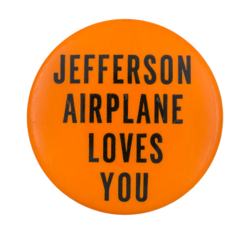 Jefferson Airplane Loves You Music Button Museum