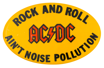 Rock and Roll Ain't Noise Pollution Music Button Museum