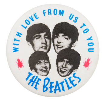 With Love From Us to You The Beatles Music Button Museum