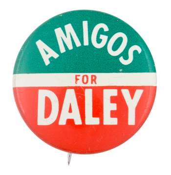 Amigos for Daley Political Button Museum