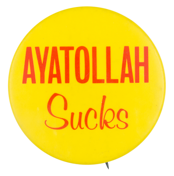 Ayatollah Sucks Political Button Museum
