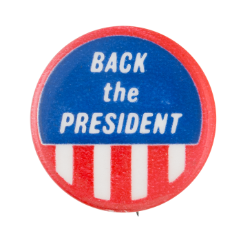 Back the President Political Button Museum