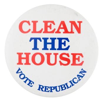 Clean the House Political Button Museum