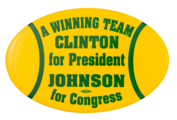 Clinton for President Johnson for Congress Political Button Museum