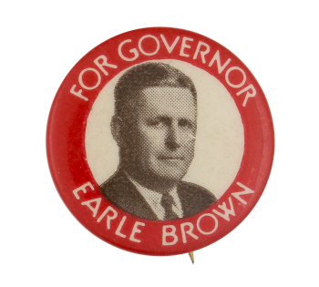 Earle Brown for Governor Political Button Museum