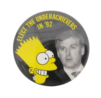 Elect the Underachievers in 92 Political Button Museum
