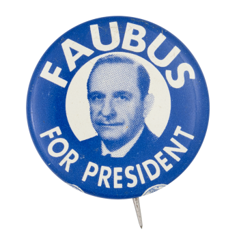 Faubus for President Political Button Museum