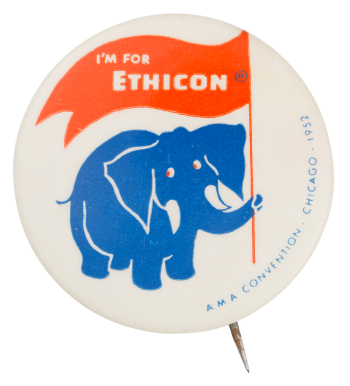 I'm for Ethicon Elephant Political Button Museum