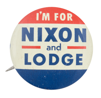 I'm For Nixon and Lodge Political Button Museum