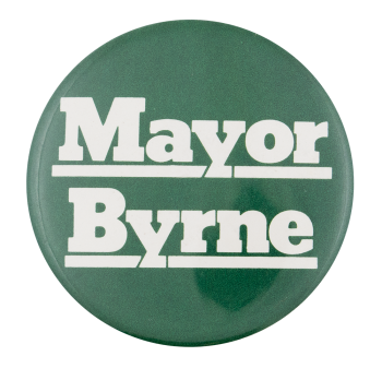 Mayor Byrne Political Button Museum