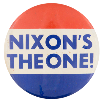 Nixon's the one red white and blue  Political Button Museum