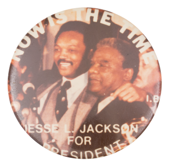 Now is the Time Jesse Jackson Political Button Museum