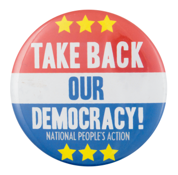 Take Back Our Democracy Cause Button Museum