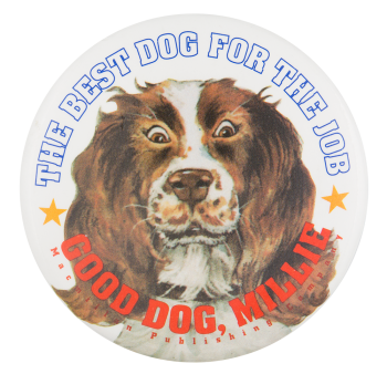 The Best Dog for the Job Political Button Museum