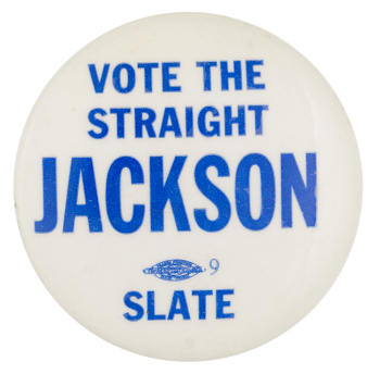 Vote the Straight Jackson Slate Political Button Museum