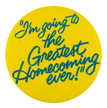 Greatest Homecoming Ever Events Button Museum